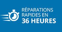 Réparations rapides en 36 heures
